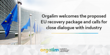 Orgalim welcomes the proposed EU recovery package and calls for close dialogue with industry