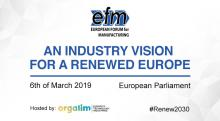 European Forum for Manufacturing: An industry vision for a renewed Europe